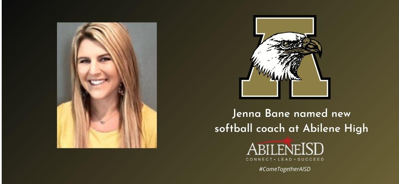 Jenna Bane to take over Abilene High School softball program